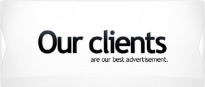 Our clients are our best advertisement